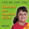 Charlotte Has Impaired Vision - Jillian Powell