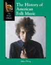 The History Of American Folk Music (Music Library) - Adam Woog