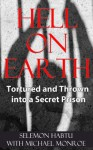 Hell on Earth Tortured and Thrown into a Secret Prison - Selemon Habtu, Michael Monroe