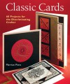 Classic Cards: 60 Projects for the Discriminating Crafter - Marrian Piers