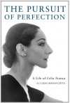 The Pursuit of Perfection: the life of Celia Franca - Carol Bishop-Gwyn
