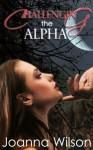 Challenging the Alpha - Joanna Wilson