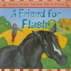 A Friend For Flash (Tales For The Yellow Barn Farm S) - Gill Davies, Tina Freeman