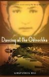 Dancing at the Odinochka - Kirkpatrick Hill