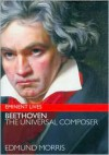 Beethoven: The Universal Composer - Edmund Morris