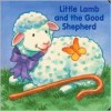 Little Lamb and the Good Shepherd - Alice Joyce Davidson