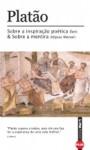 Sobra a inspiração poética (íon) e sobre a mentira (hípias menor) - Plato, André Malta
