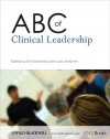 ABC of Clinical Leadership - Tim Swanwick, Judy McKimm