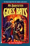 My Babysitter Goes Bats (My Babysitter 5): My Babysitter Goes Bats - Ann Hodgman, Ruth Ashby