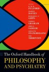 Oxford Handbook of Philosophy and Psychiatry - K. W. M. Fulford, Martin Davies, Richard Gipps, George Graham, John Sadler, Giovanni Stanghellini, Tim Thornton