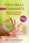 Yoga Skills for Therapists: Effective Practices for Mood Management - Amy Weintraub