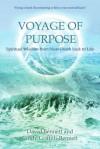 Voyage of Purpose: Spiritual Wisdom from Near-Death back to Life - David Bennett, Cindy Griffith-Bennett