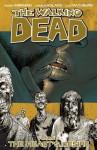 The Walking Dead: The Heart's Desire (The Walking Dead, #4) - Robert Kirkman, Charles Adlard, Cliff Rathburn