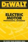 Dewalt Electric Motor Professional Reference - Paul Rosenberg