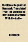 Heroic Legends of Denmark - Axel Olrik