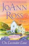 On Lavender Lane: A Shelter Bay Novel - JoAnn Ross