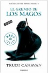 El gremio de los magos (Crónicas del mago negro, #1) - Trudi Canavan, Manuel Viciano Delibano