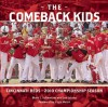 The Comeback Kids: Cincinnati Reds 2010 Championship Season - Joe Jacobs, Mark J. Schmetzer, Chris Welsh
