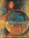 The Vision Seeker - James Whetung, Paul Morin
