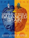 Workout for a Balanced Brain - Philip J. Carter, Kenneth A. Russell