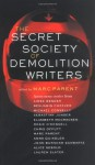 The Secret Society of Demolition Writers - Marc Parent, Anna Quindlen, John Burnham Schwartz, Alice Sebold, Lauren Slater, Aimee Bender, Benjamin Cheever, Michael Connelly, Sebastian Junger, Elizabeth McCracken, Rosie O'Donnell, Chris Offutt