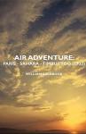 Air Adventure: Paris - Sahara - Timbuctoo (1933) - William Seabrook
