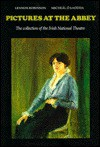 Pictures at the Abbey: The Collection of the Irish National Theatre - Lennox Robinson
