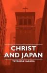 Christ and Japan - Toyohiko Kagawa