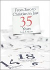 From Zero to Christian in Just 35 Years - Lori A. Moore