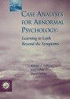 Case Analyses for Abnormal Psychology: Learning to Look Beyond the Symptoms - Randall E Osborne, Joan LaFuze, David Perkins