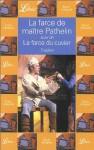 La Farce De Maître Pathelin suivi de la Farce Du Cuvier - Anonymous, Michèle Moreau, Chanoine Fournier, Flossie Robinet, Édouard Fournier