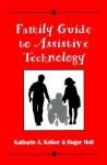 Family Guide to Assistive Technology - Katharin A. Kelker, John Sullivan