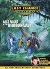 Last Flight of the Dragon Lady (Last Chance Detectives) - Bob Vernon, Focus on the Family