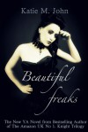 Beautiful Freaks - Katie M. John