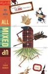 All Mixed Up: A Mix-and-Match Book - Carin Berger