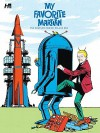 My Favorite Martian: The Complete Series Volume One - Paul S. Newman, Russ Manning, Dan Spiegle, Mike Arens