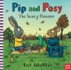 The Scary Monster (Pip & Posy) - Axel Scheffler, Nosy Crow