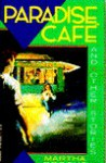 Paradise Cafe: And Other Stories - Martha Brooks
