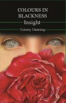 Colours In Blackness - Book #5 - Insight - Tammy Dunning
