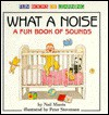 What a Noise: A Fun Book of Sounds - Neil Morris