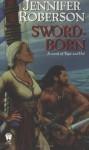 Sword-Born - Jennifer Roberson, Jim Burns