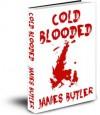 Cold Blooded - James Butler