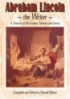 Abraham Lincoln, the Writer - Abraham Lincoln, Harold Holzer