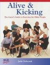 Alive and Kicking: Exercises for the Older Adult - Julie Sobczak, Susie Dinan