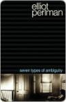 Seven Types of Ambiguity - Elliot Perlman