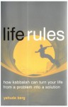 Life Rules: How Kabbalah Can Turn Your Life from a Problem into a Solution - Yehuda Berg
