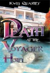 Death at the Voyager Hotel - Kwei Quartey