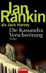 Die Kassandra Verschwörung - Ian Rankin, Bärbel Arnold, Velten Arnold