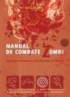 Manual de combate zombi: Guía para combatir a los Muertos Vivientes - Roger Ma