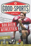Soldier Athletes (Good Sports) - Glenn Stout